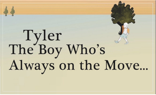Tyler: The Boy Who's Always on the Move header with Tyler standing by a tree.