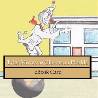 Tyler Moves to Gibsonton Florida eBook Card